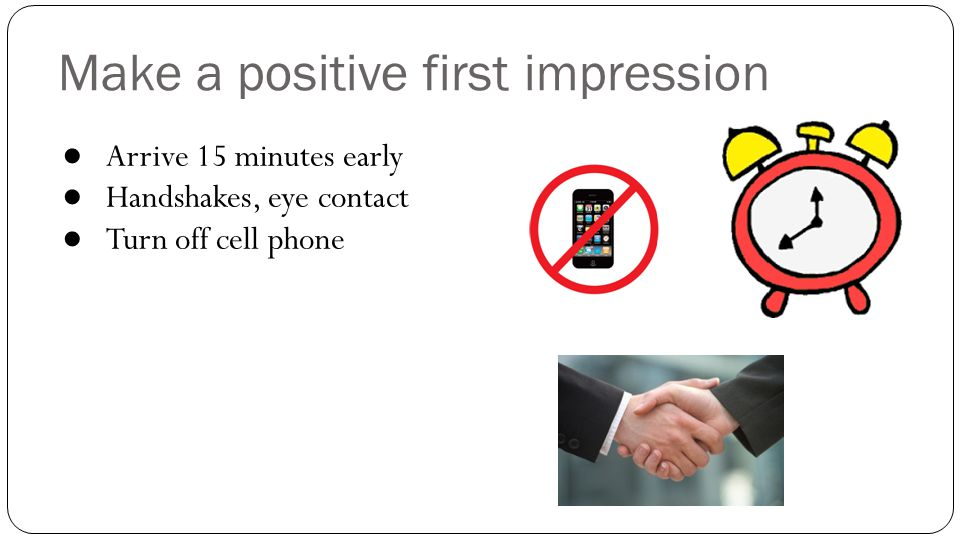 Make a positive first impression