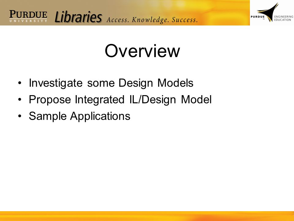 Overview Investigate some Design Models