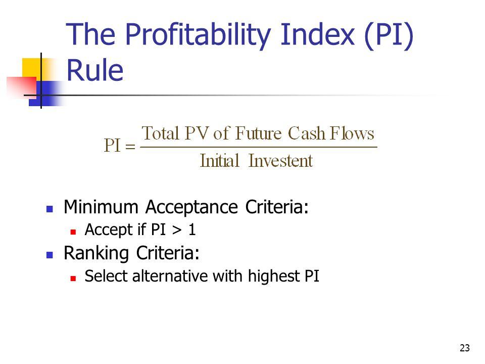 Profitability Index Disadvantages: Advantages: