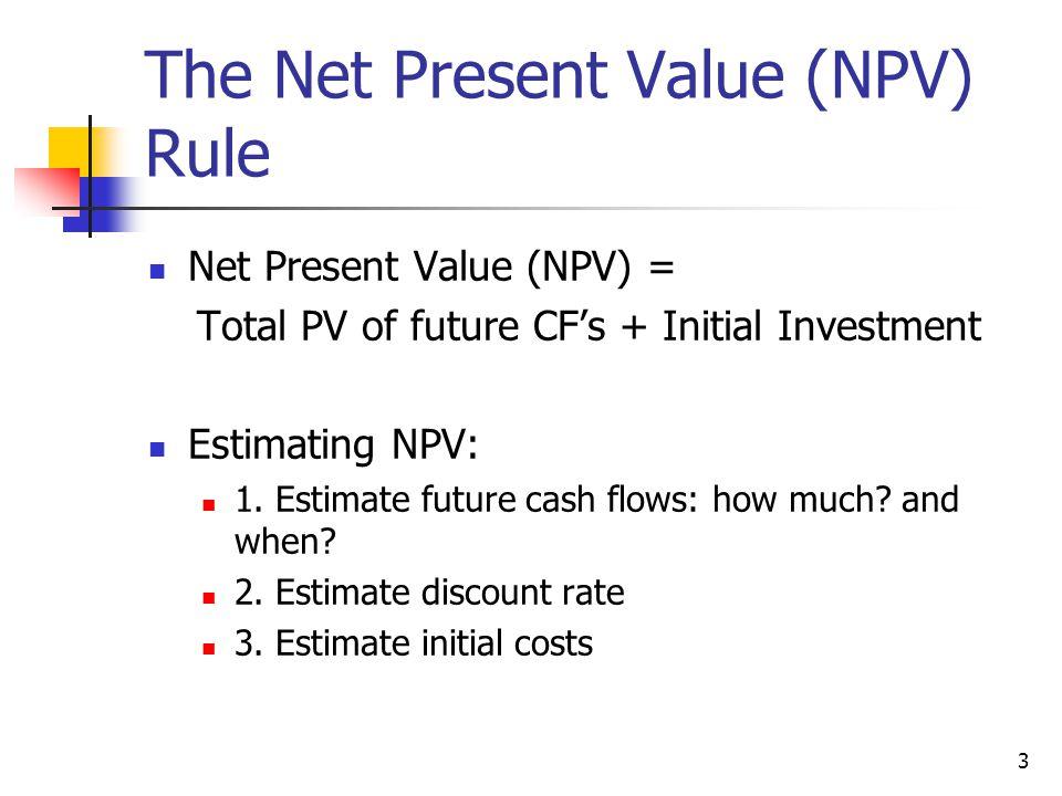 NPV Criteria Minimum Acceptance Criteria: Accept if NPV > 0