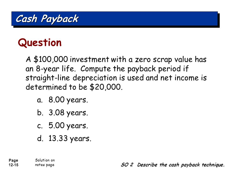 Cash Payback Question.