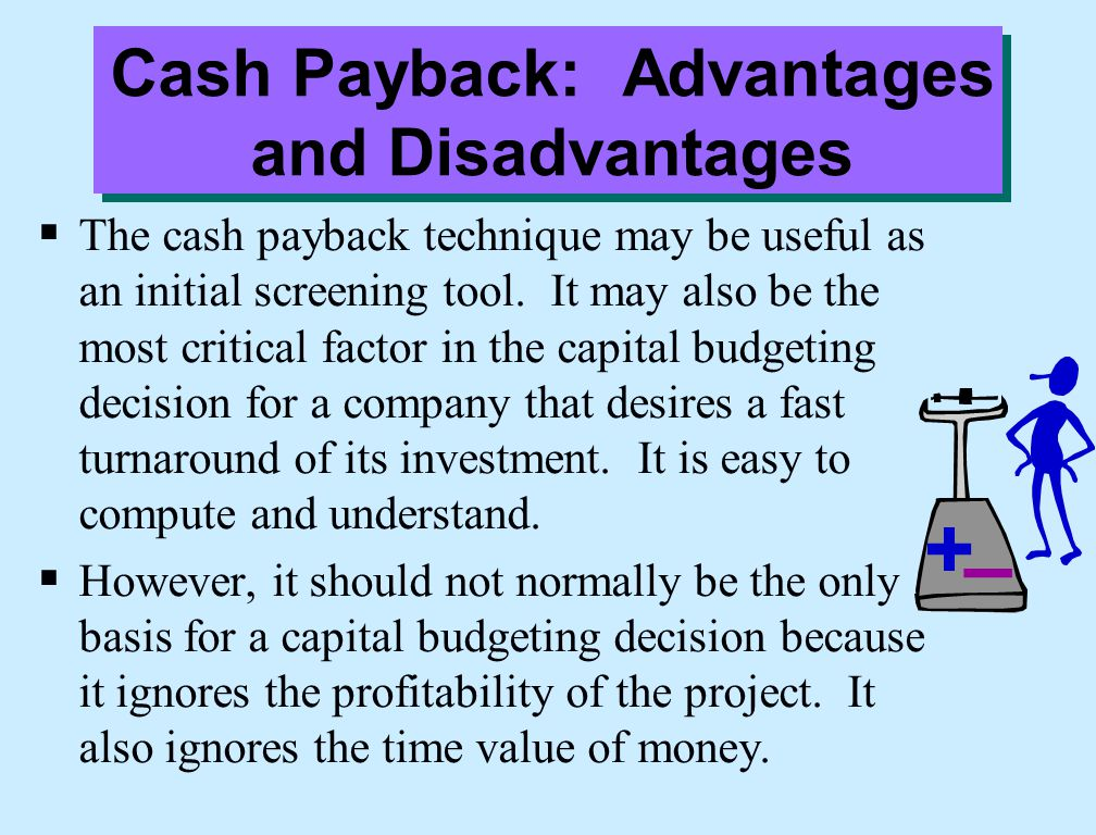 Cash Payback: Advantages and Disadvantages