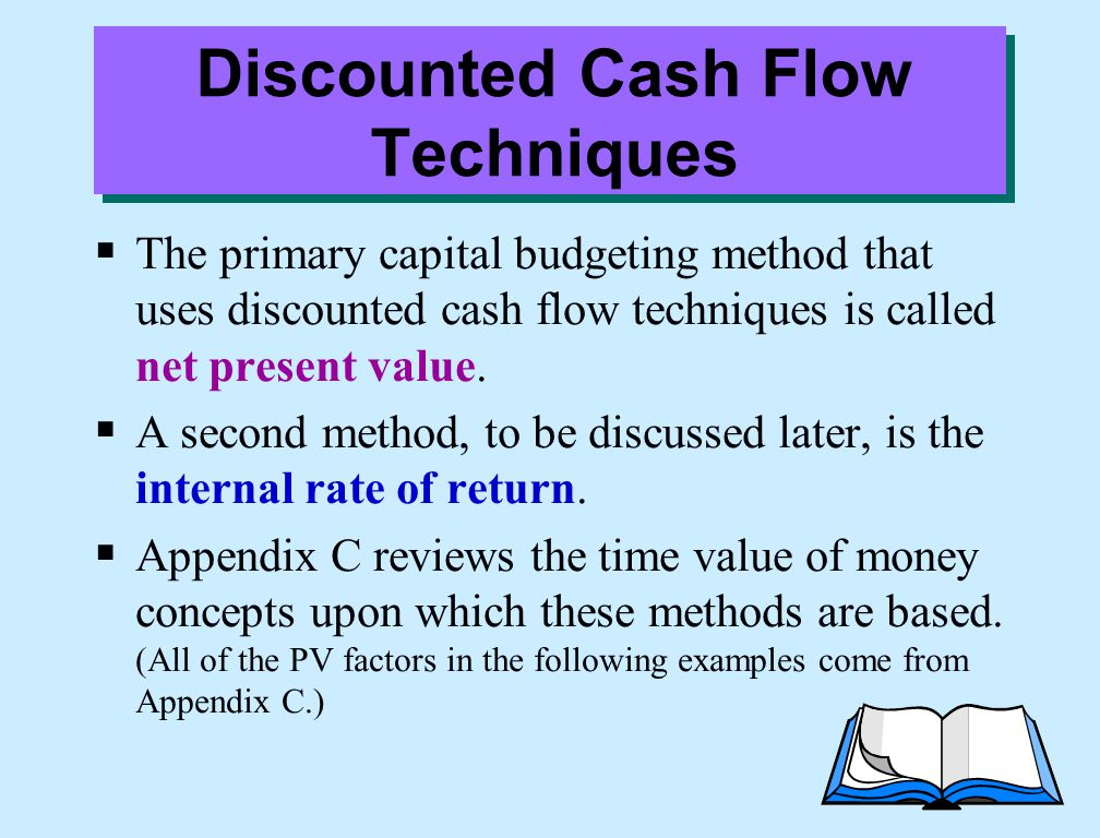 discounted cash flow techniques The discounted cash flow (dcf) analysis represents the net present value (npv) of projected cash flows available to all providers of capital, net of the cash needed.