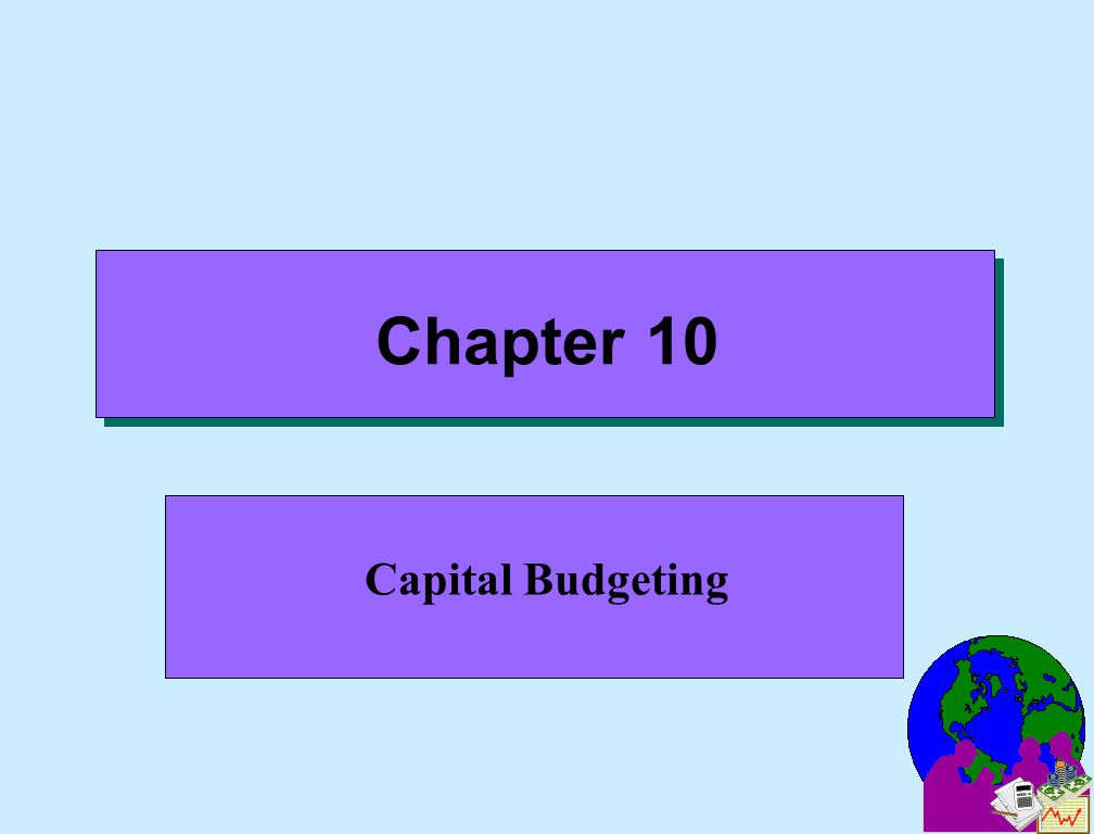 Chapter 10 Capital Budgeting