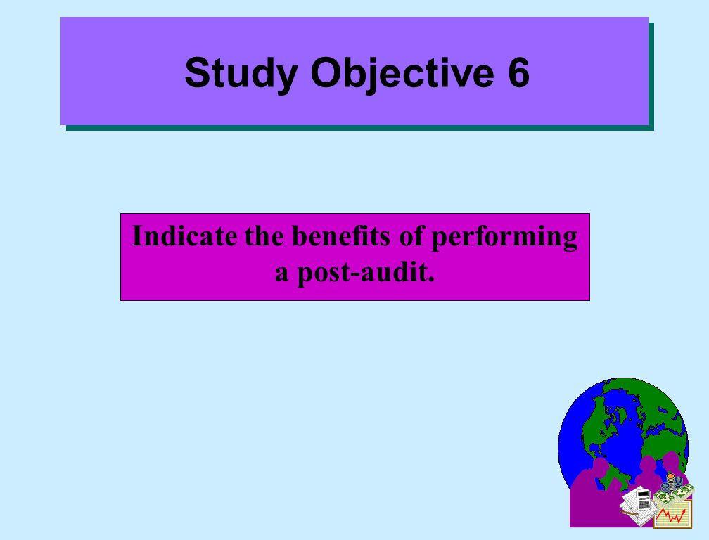 Indicate the benefits of performing a post-audit.