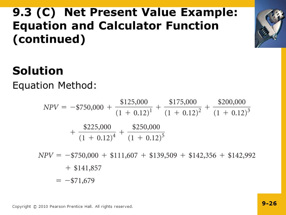 9.3 (C) Net Present Value Example: Equation and Calculator Function (continued)
