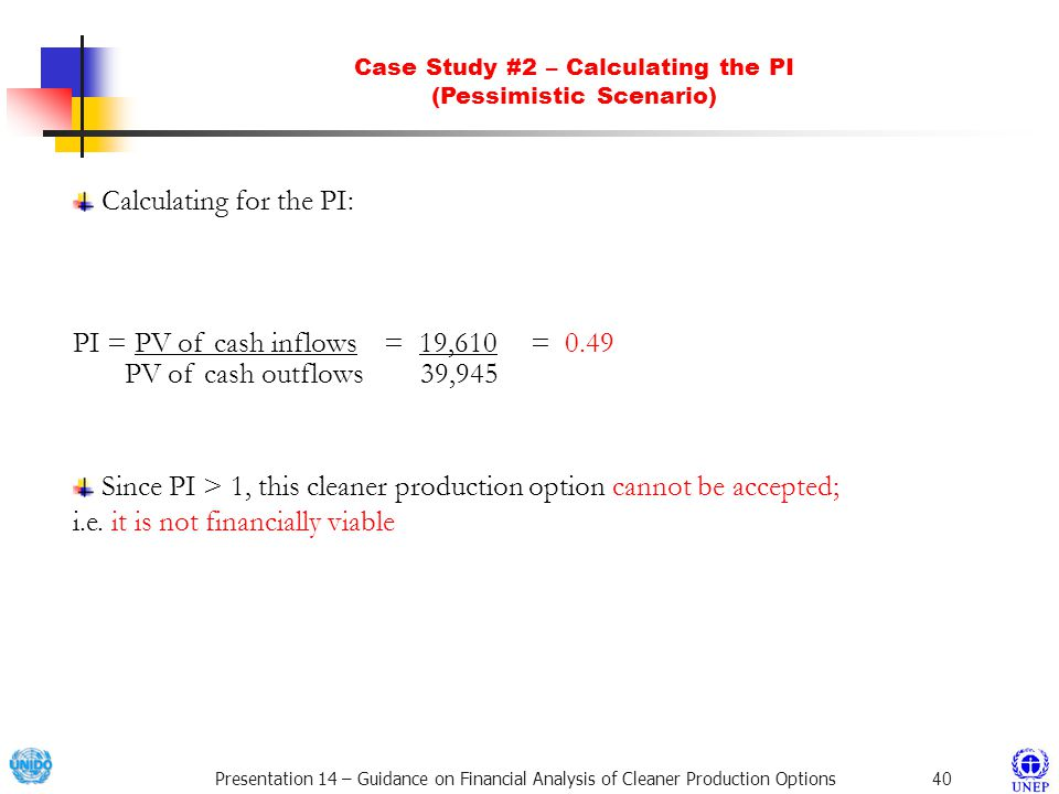 Case Study #2 – Calculating the PI (Pessimistic Scenario)