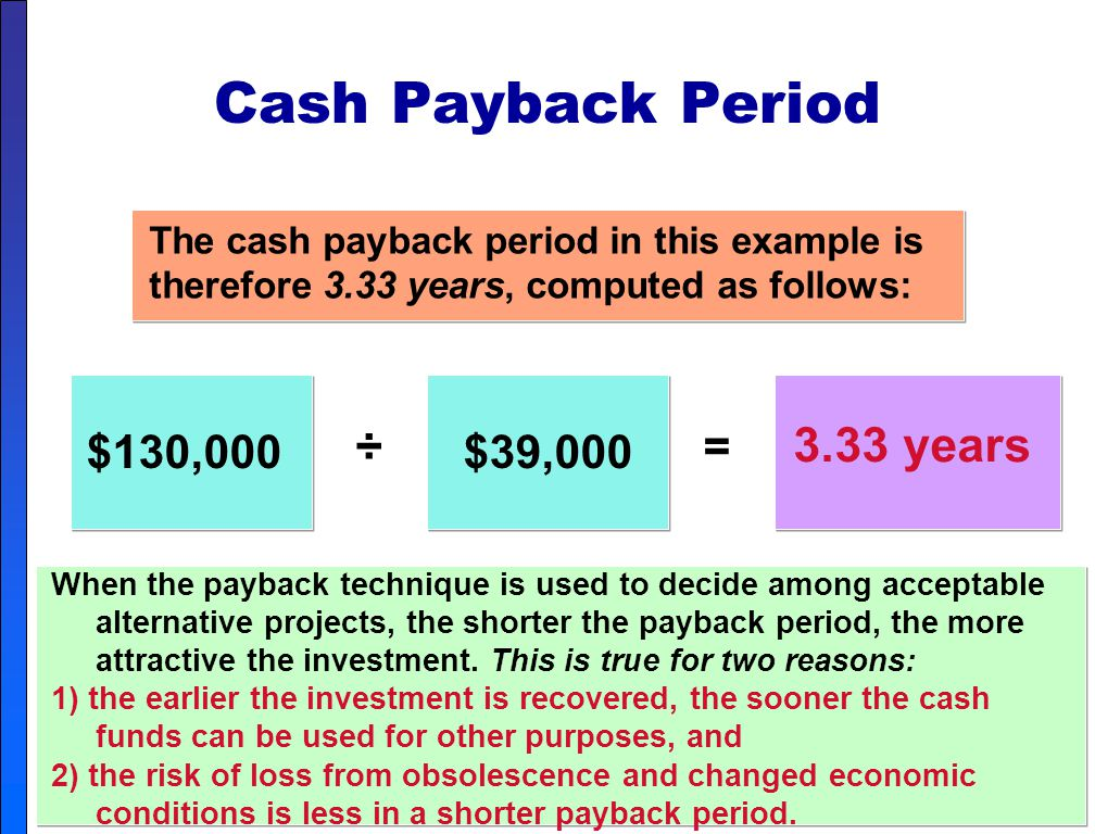Cash Payback Period ÷ 3.33 years = $130,000 $39,000