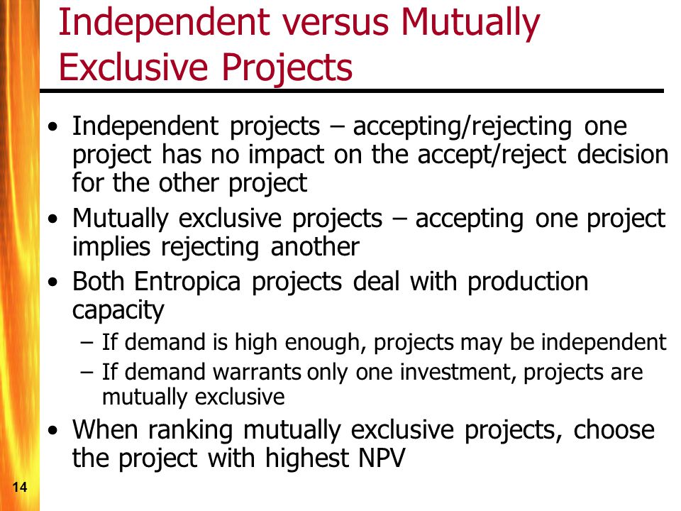 Independent versus Mutually Exclusive Projects