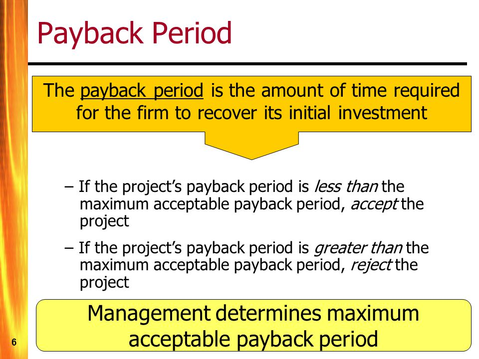 Management determines maximum acceptable payback period