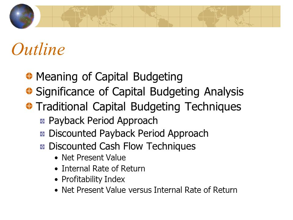 Outline Meaning of Capital Budgeting