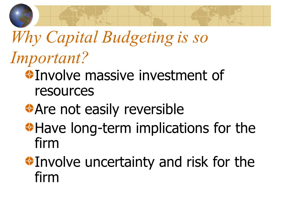 Why Capital Budgeting is so Important