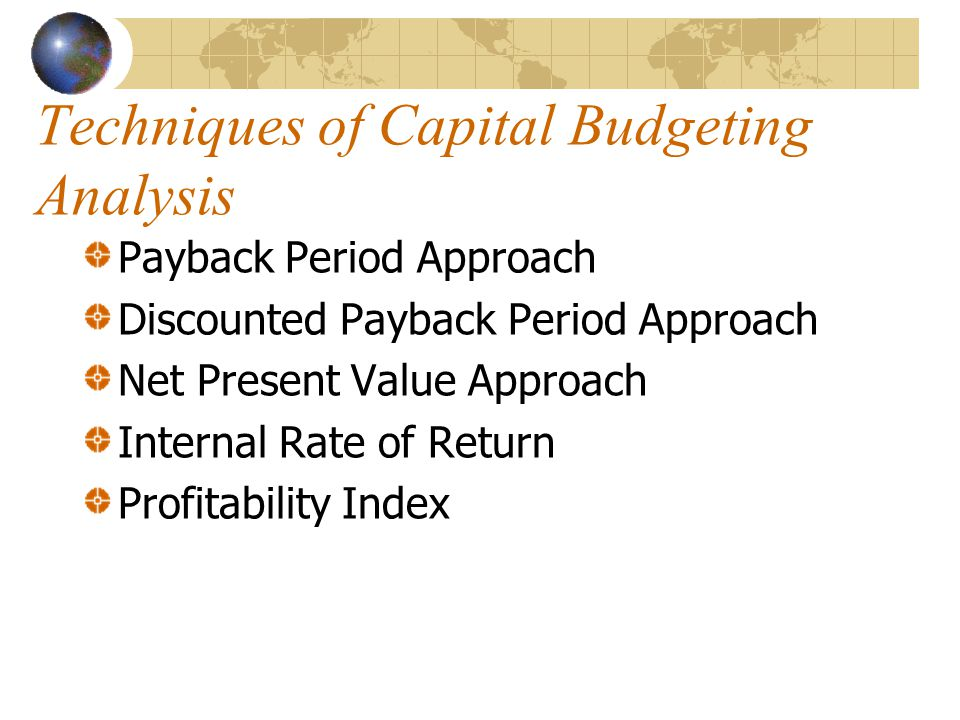 Techniques of Capital Budgeting Analysis