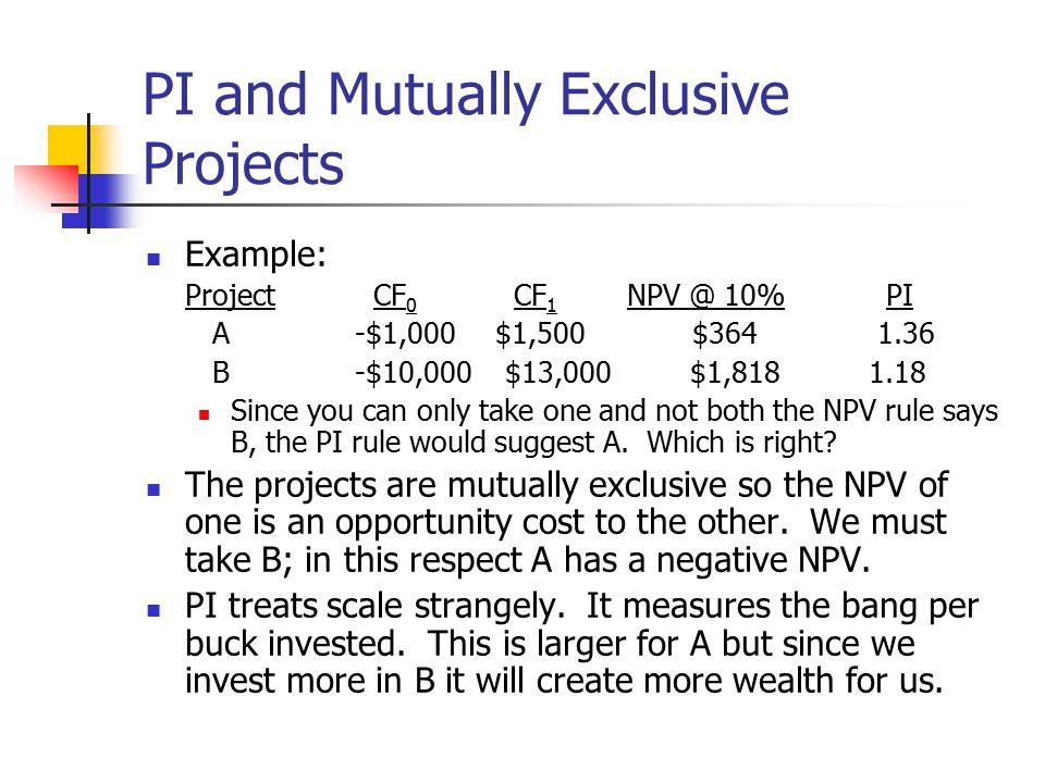 PI and Mutually Exclusive Projects
