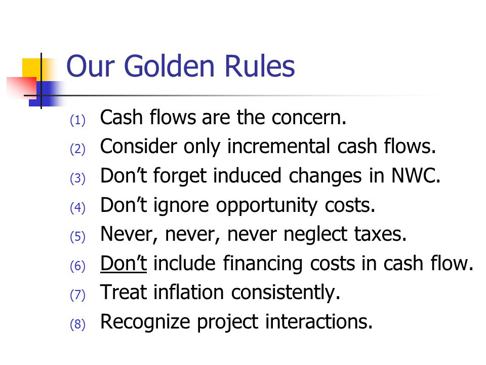 Our Golden Rules Cash flows are the concern.