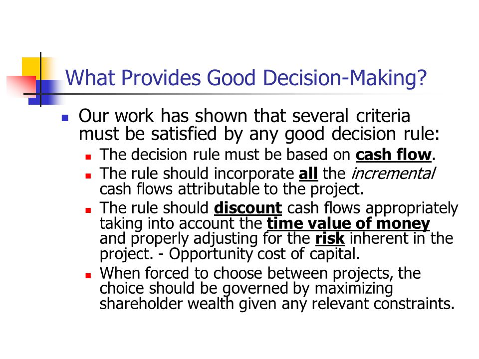 What Provides Good Decision-Making