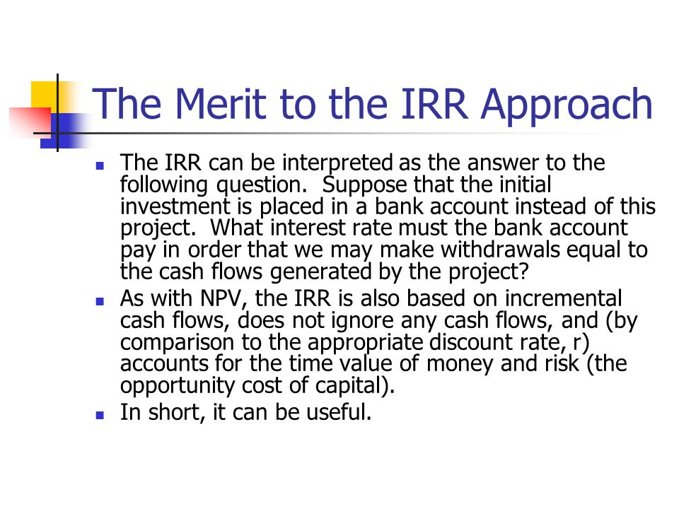The Merit to the IRR Approach