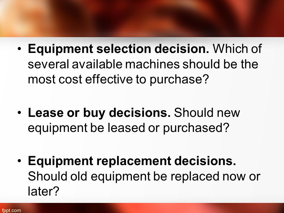 Equipment selection decision