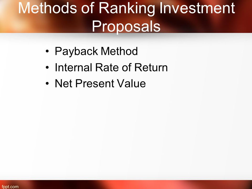 Methods of Ranking Investment Proposals