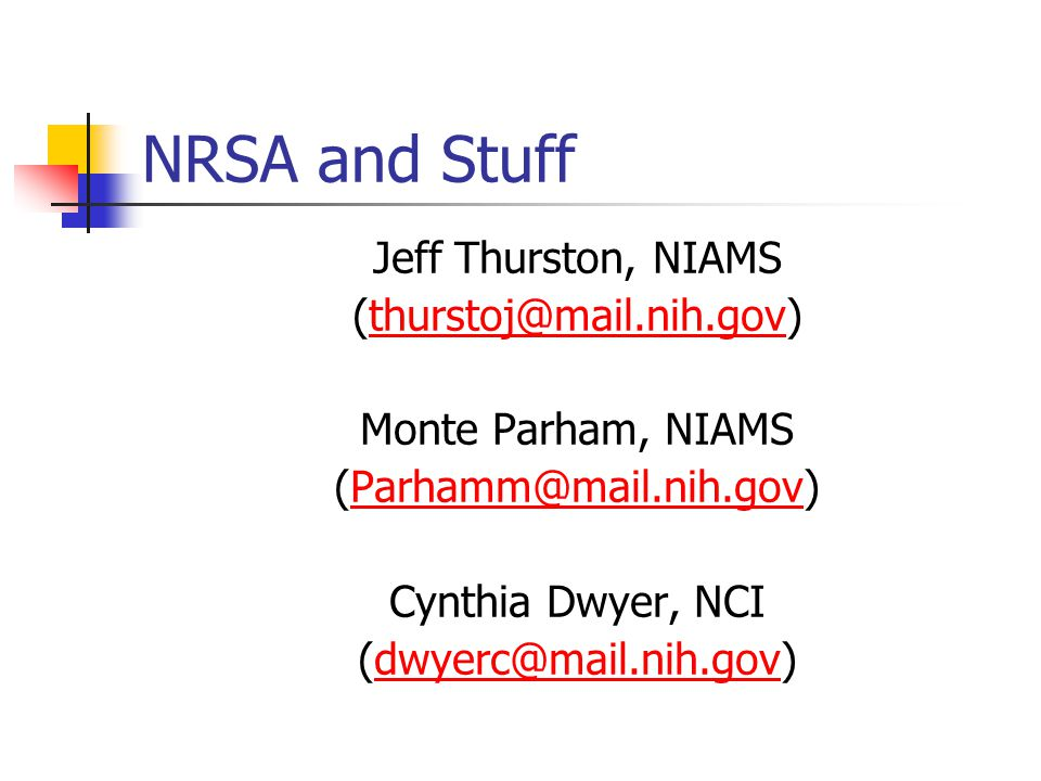 NRSA and Stuff Jeff Thurston, NIAMS (thurstoj@mail.nih.gov)