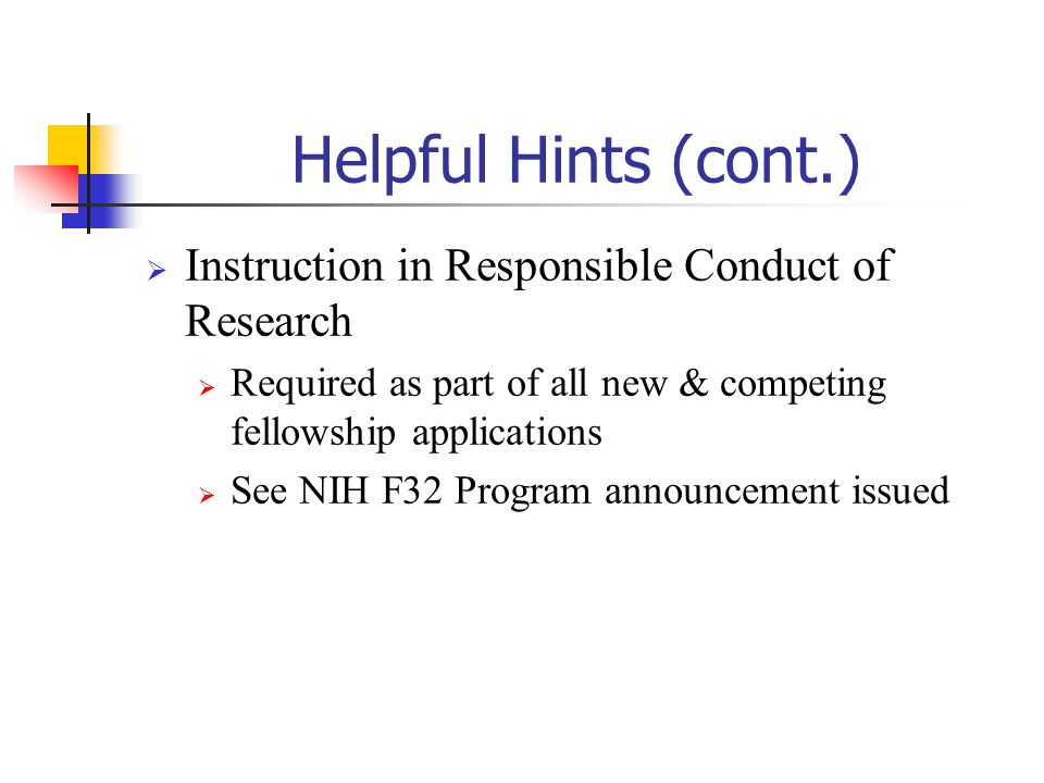 Helpful Hints (cont.) Instruction in Responsible Conduct of Research