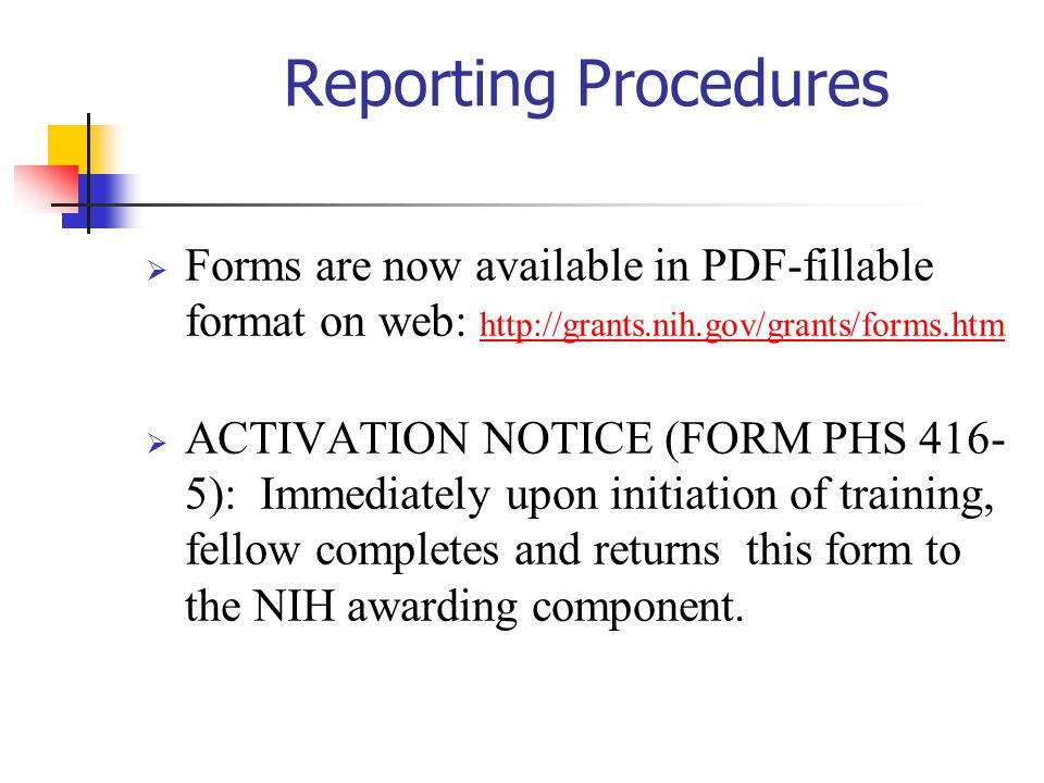 10/27/2002 Reporting Procedures. Forms are now available in PDF-fillable format on web: http://grants.nih.gov/grants/forms.htm.