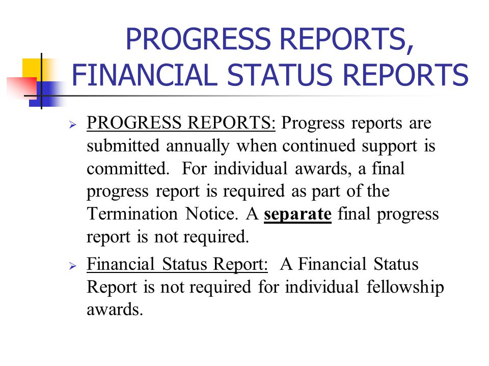 PROGRESS REPORTS, FINANCIAL STATUS REPORTS