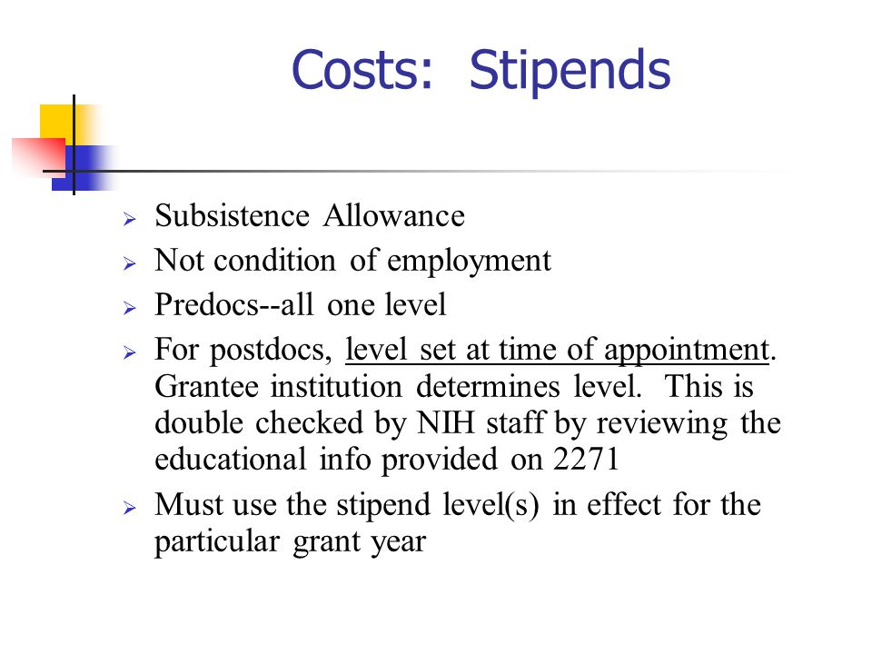 Costs: Stipends Subsistence Allowance Not condition of employment