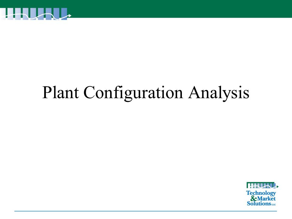 Plant Configuration Analysis