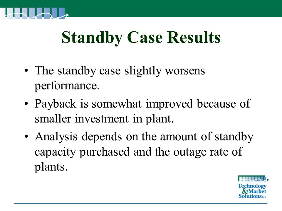 Standby Case Results The standby case slightly worsens performance.