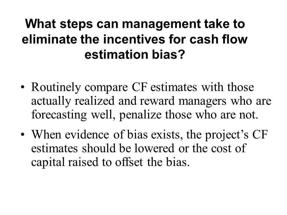 What steps can management take to eliminate the incentives for cash flow estimation bias