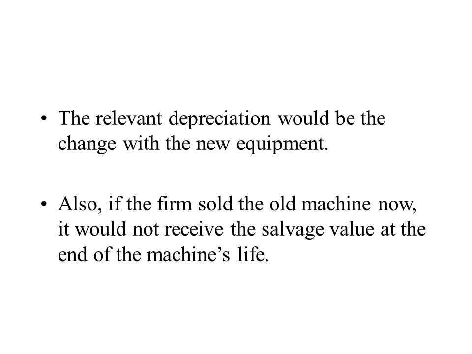 The relevant depreciation would be the change with the new equipment.