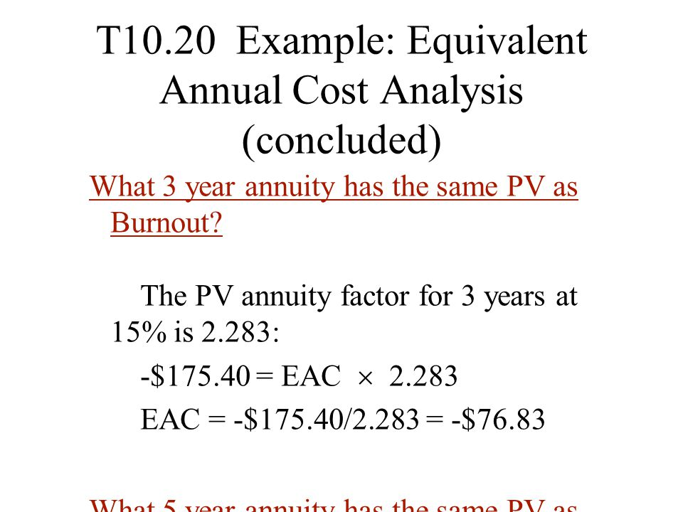 T10.20 Example: Equivalent Annual Cost Analysis (concluded)