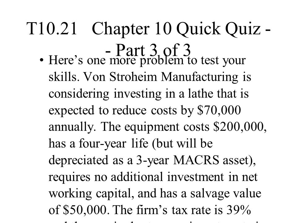 T10.21 Chapter 10 Quick Quiz -- Part 3 of 3