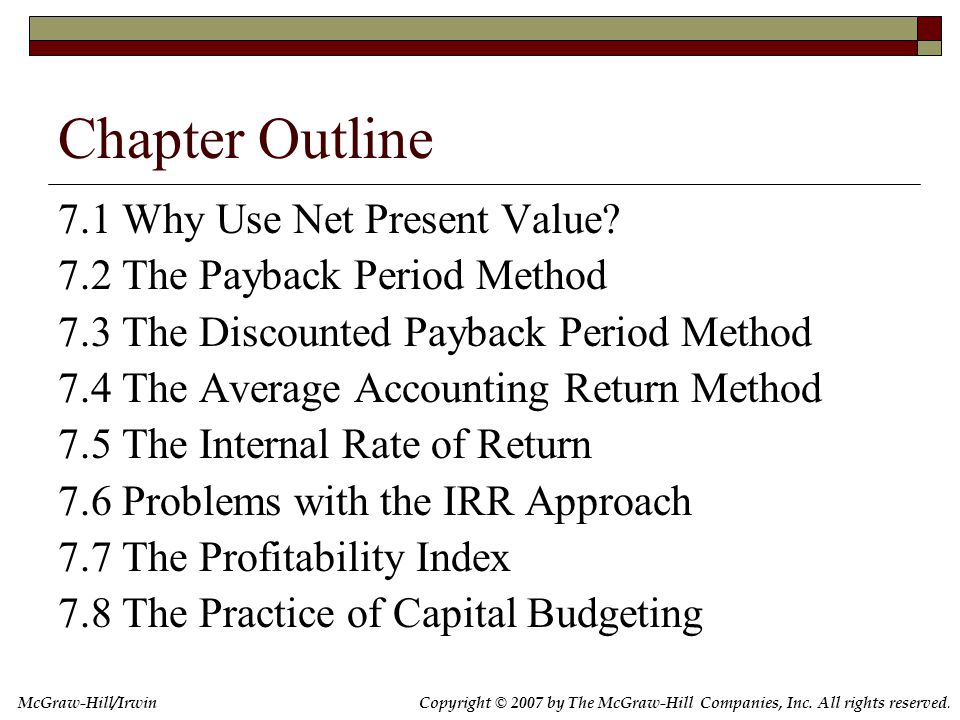 7.1 Why Use Net Present Value