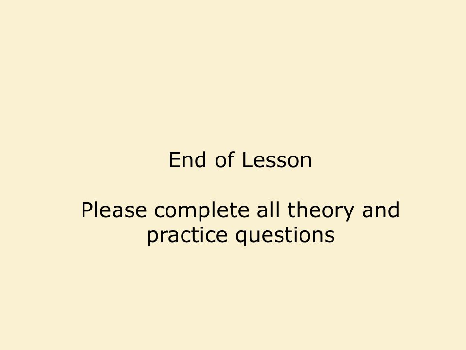 Please complete all theory and practice questions
