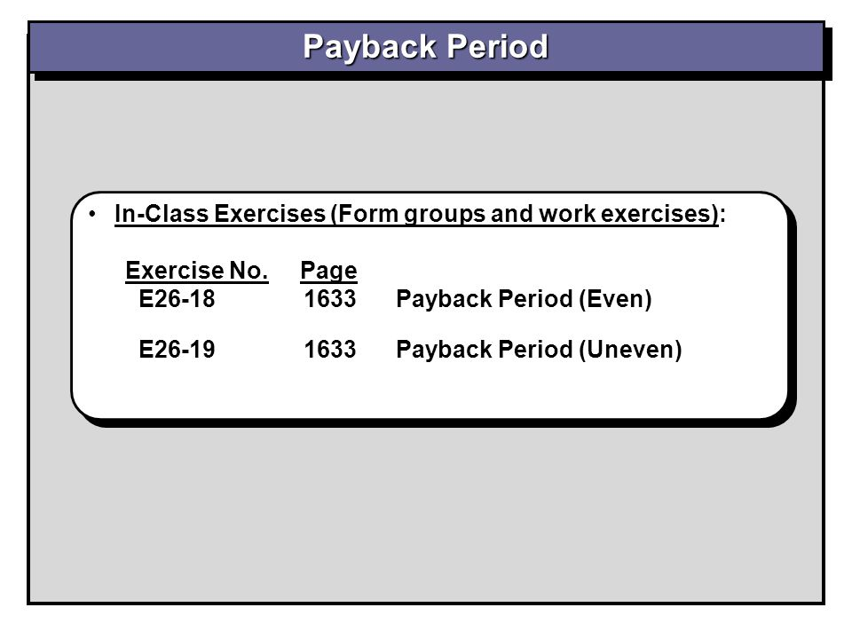 Payback Period In-Class Exercises (Form groups and work exercises):