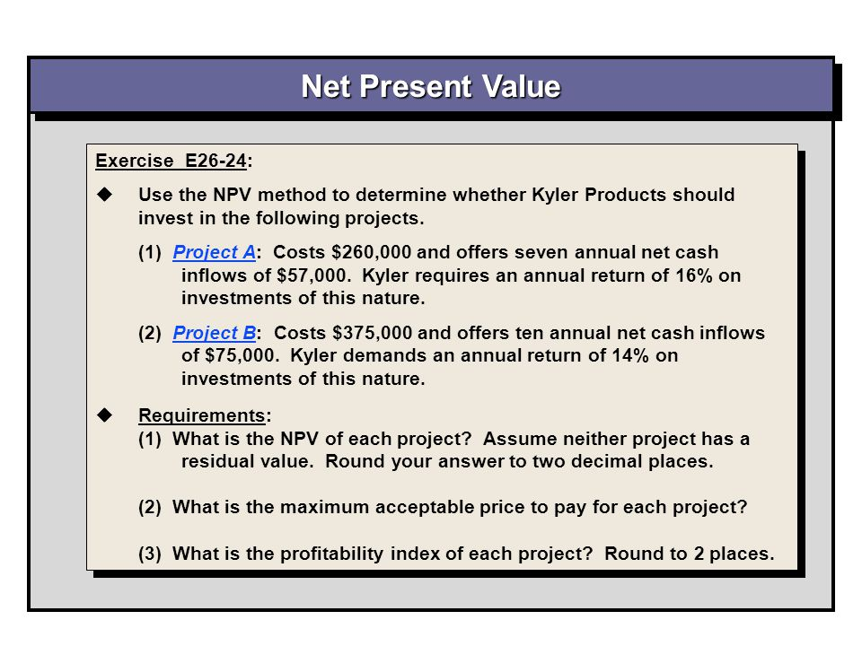 Net Present Value Exercise E26-24: