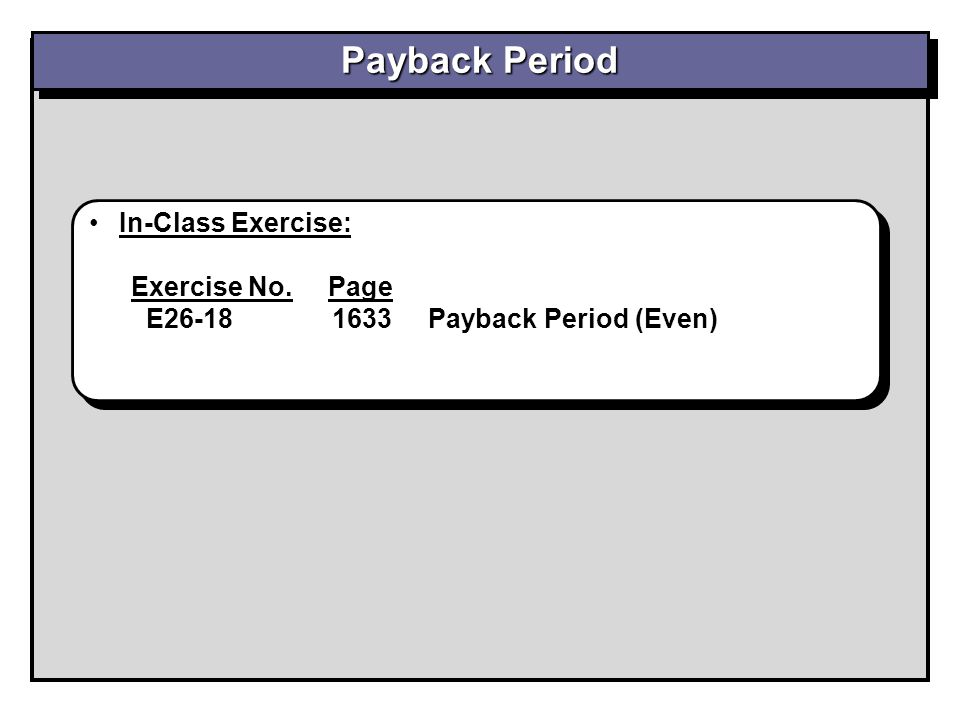 Payback Period In-Class Exercise: Exercise No. Page