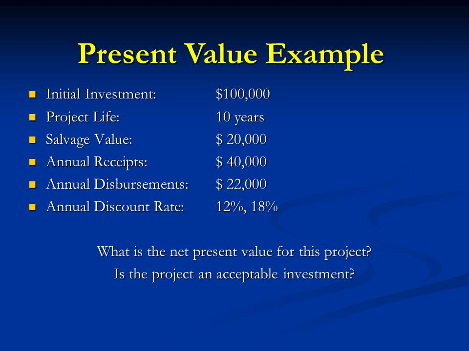 Present Value Example Initial Investment: $100,000