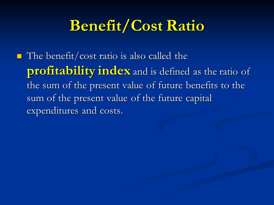 Benefit/Cost Ratio