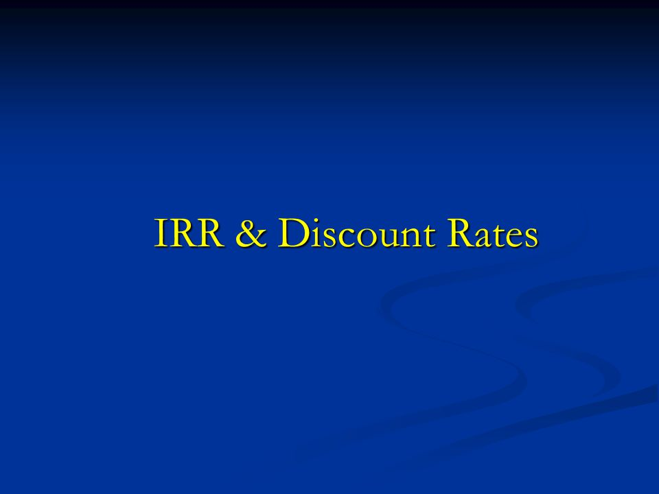 IRR & Discount Rates