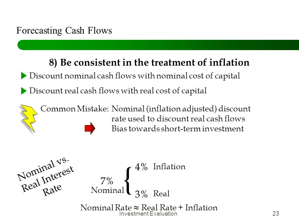 8) Be consistent in the treatment of inflation