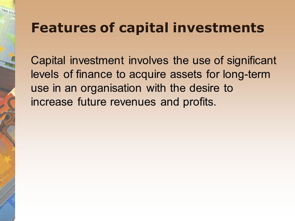 Features of capital investments