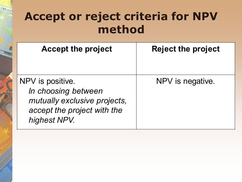 Accept or reject criteria for NPV method