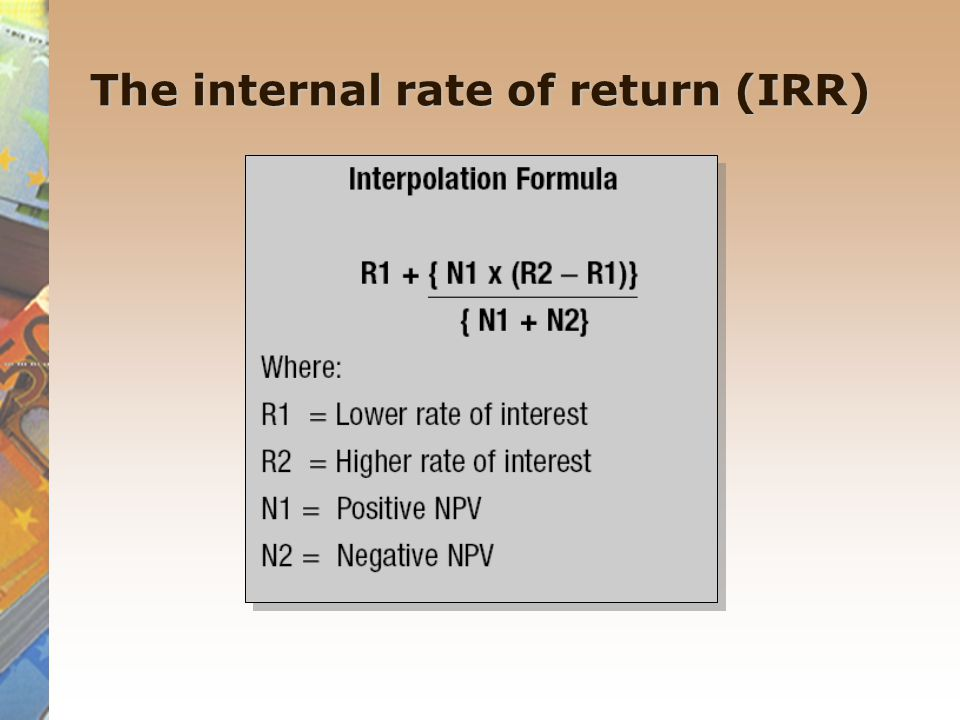 The internal rate of return (IRR)