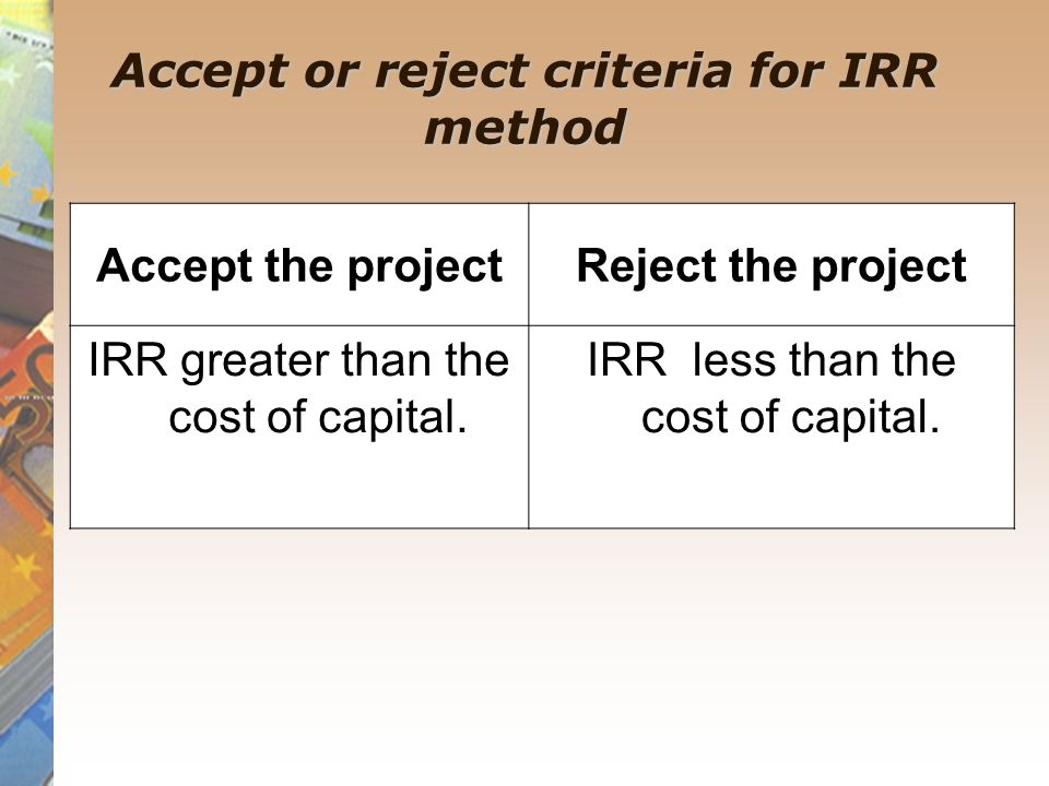 Accept or reject criteria for IRR method