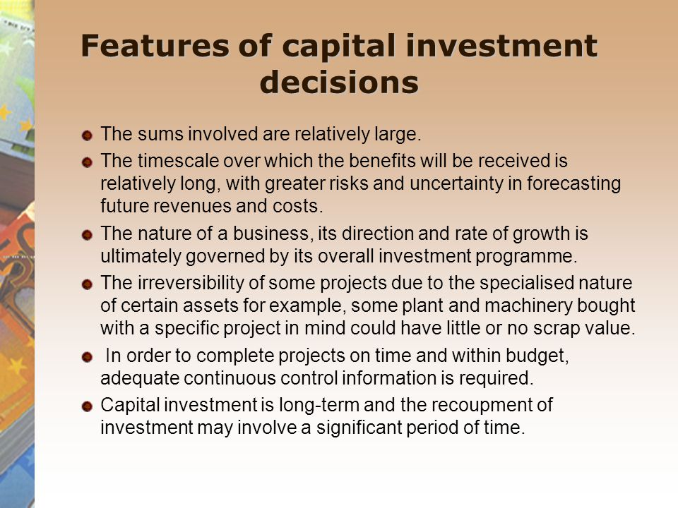 Features of capital investment decisions