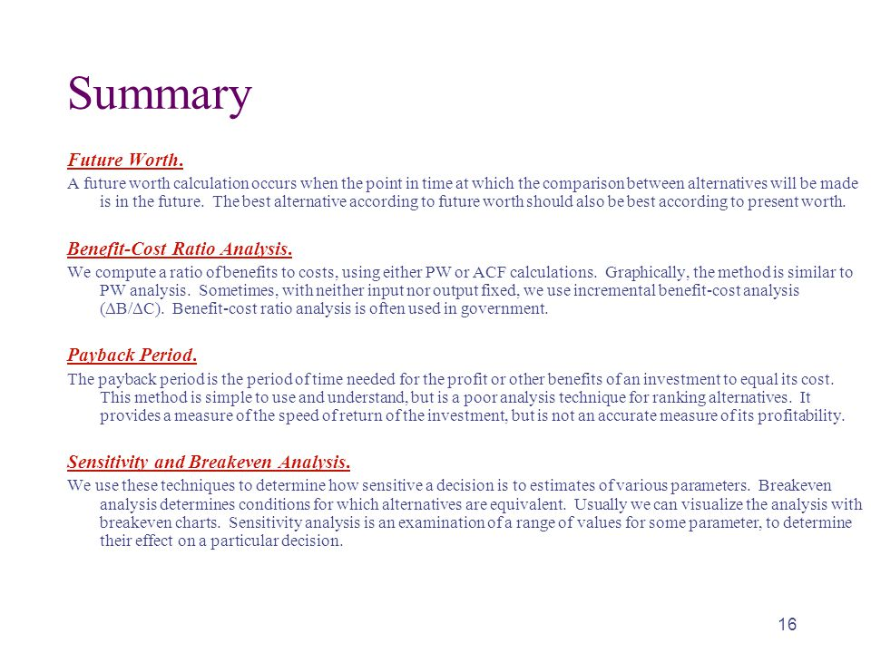 Summary Future Worth. Benefit-Cost Ratio Analysis. Payback Period.