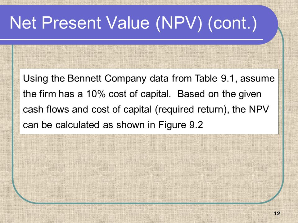 Net Present Value (NPV) (cont.)